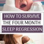 If you're in the four month sleep regression it feels like you may never survive. Luckily, there are a few things you can do to make it easier. Check out the strategies we used to survive the four month sleep regression and the worst sleep of infancy.