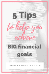 5 tips to help you achieve big financial goals