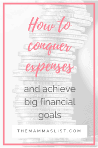 How to conquer expenses and achieve key financial milestones _ themammaslist.com