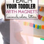 The best way to teach toddlers colors, animals, and letters is with games and repetition. Learn the specific way we taught our daughter animals by 12 months, colors by 17 months, and how we're working on letters at age two, all with magnets!