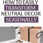How to transform neutral decor for each season, on a budget! Easy ways to refresh your neutral home decor without breaking the bank.