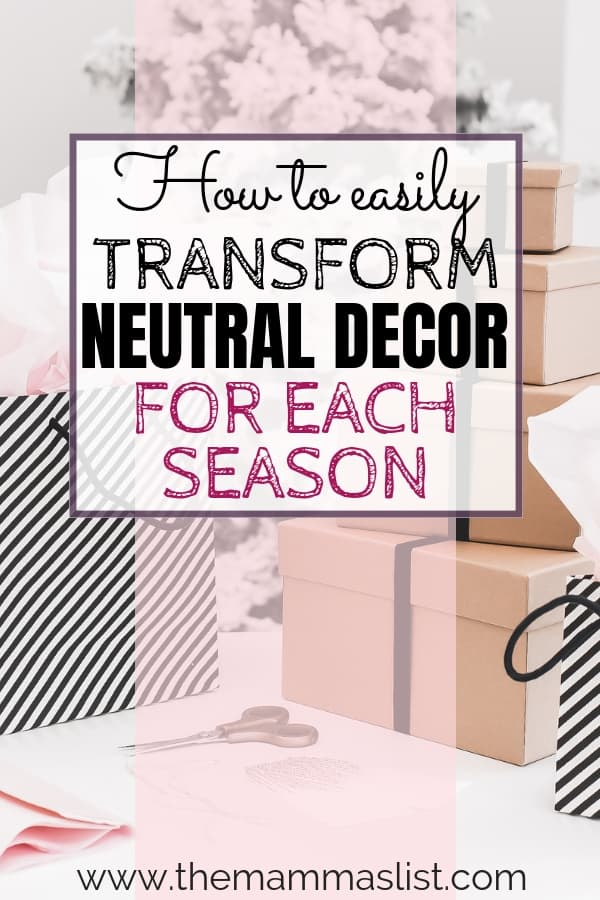Awesome tips to easily transform neutral home decor for each season - on a budget. Check out these quick tips to easily refresh your decor year round.