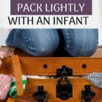 Packing light with a baby may seem like an impossible task since they need so much stuff, but it's actually easier than you think. There are a few ways to pack lightly with a baby (or toddler) for vacation as long as you plan ahead, and start with a good packing list.