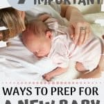 Ensuring you're prepped for a new baby means more than setting up a nursery and registering. Find out the seven critical ways to prep for a new baby, including the things to do before baby arrives and a free baby prep printable checklist. Whether this is your first baby or fourth, ensure you're ready for a newborn with this printable.